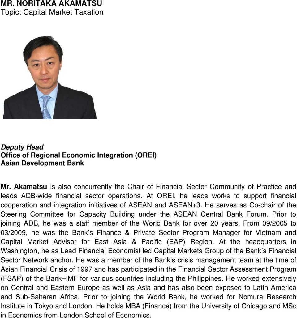 At OREI, he leads works to support financial cooperation and integration initiatives of ASEAN and ASEAN+3.