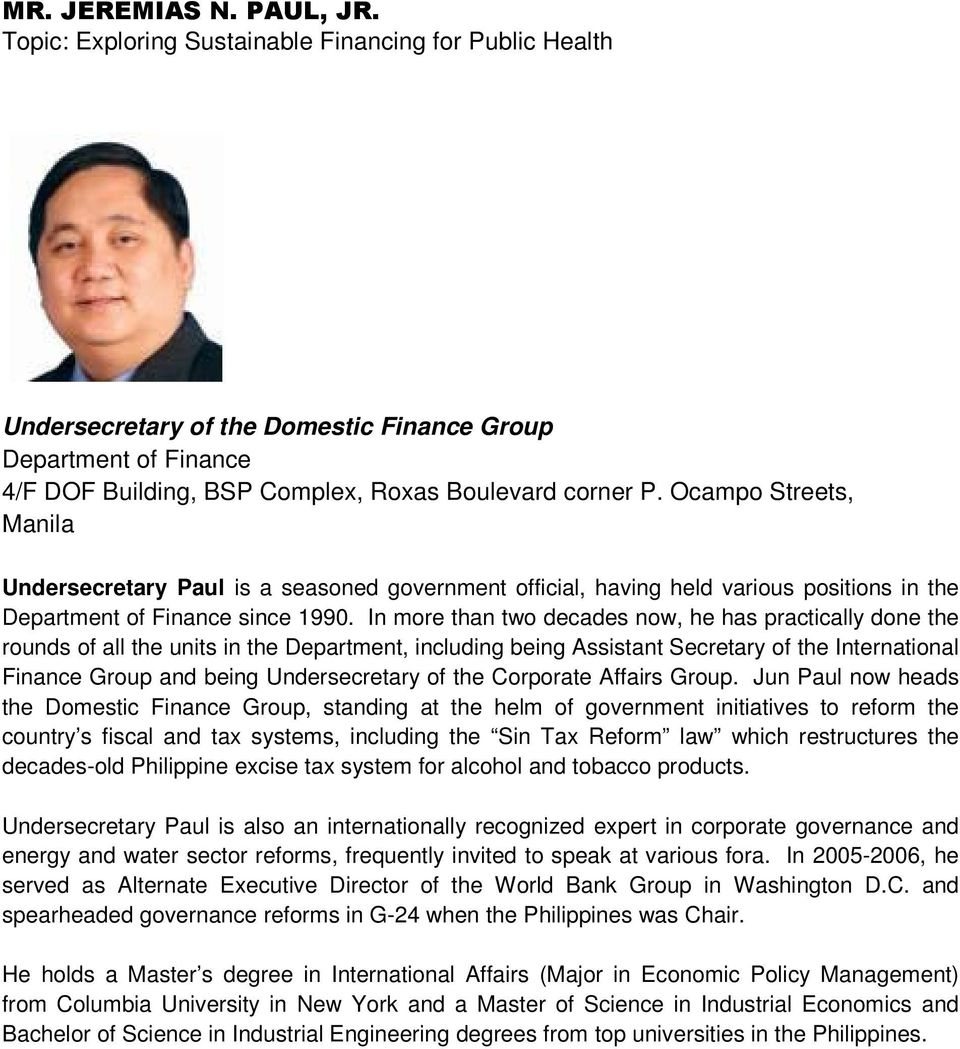 Ocampo Streets, Manila Undersecretary Paul is a seasoned government official, having held various positions in the Department of Finance since 1990.