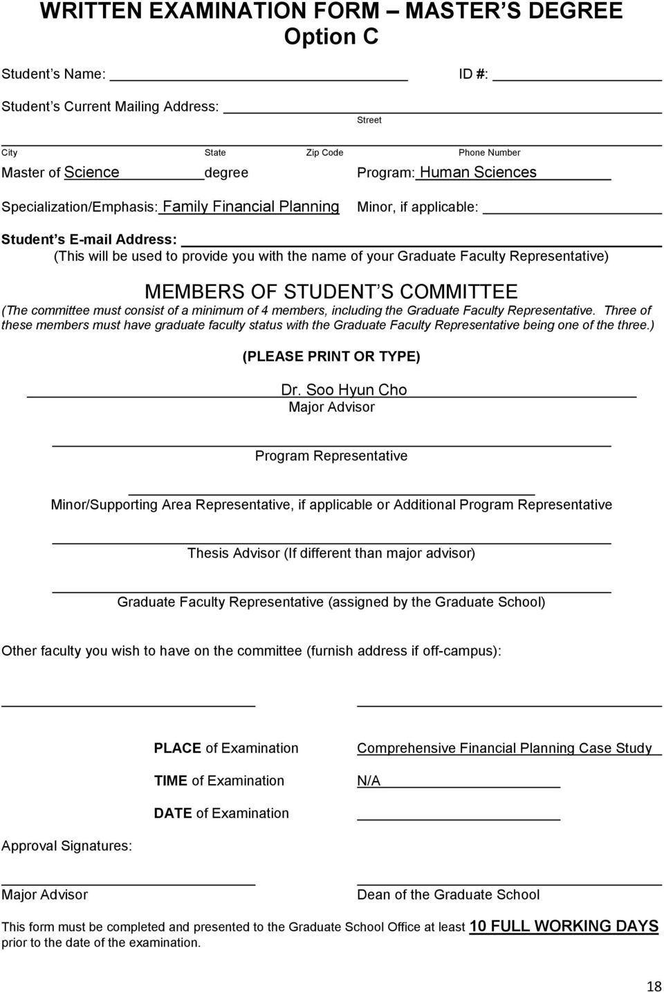 STUDENT S COMMITTEE (The committee must consist of a minimum of 4 members, including the Graduate Faculty Representative.