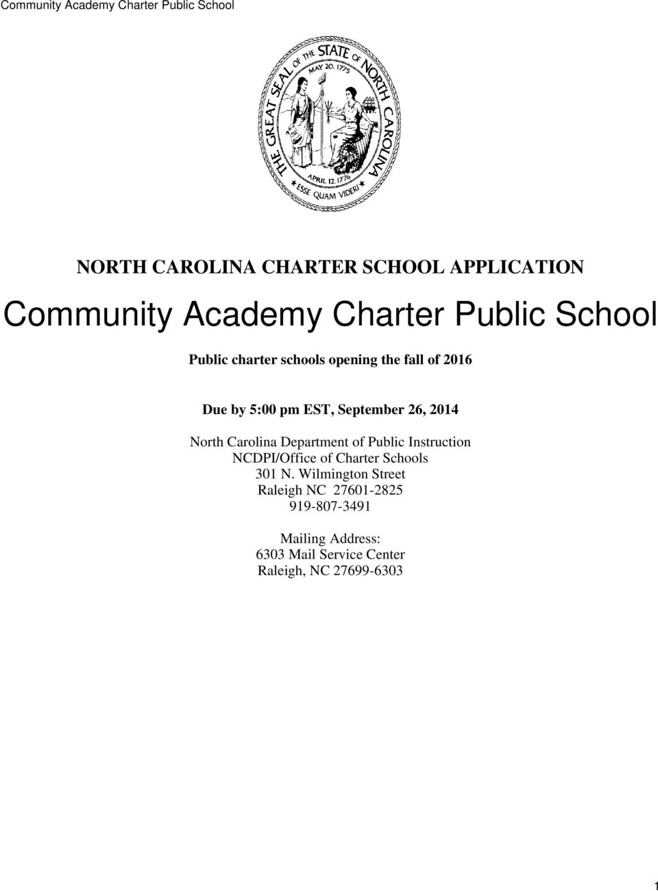 Carolina Department of Public Instruction NCDPI/Office of Charter Schools 301 N.