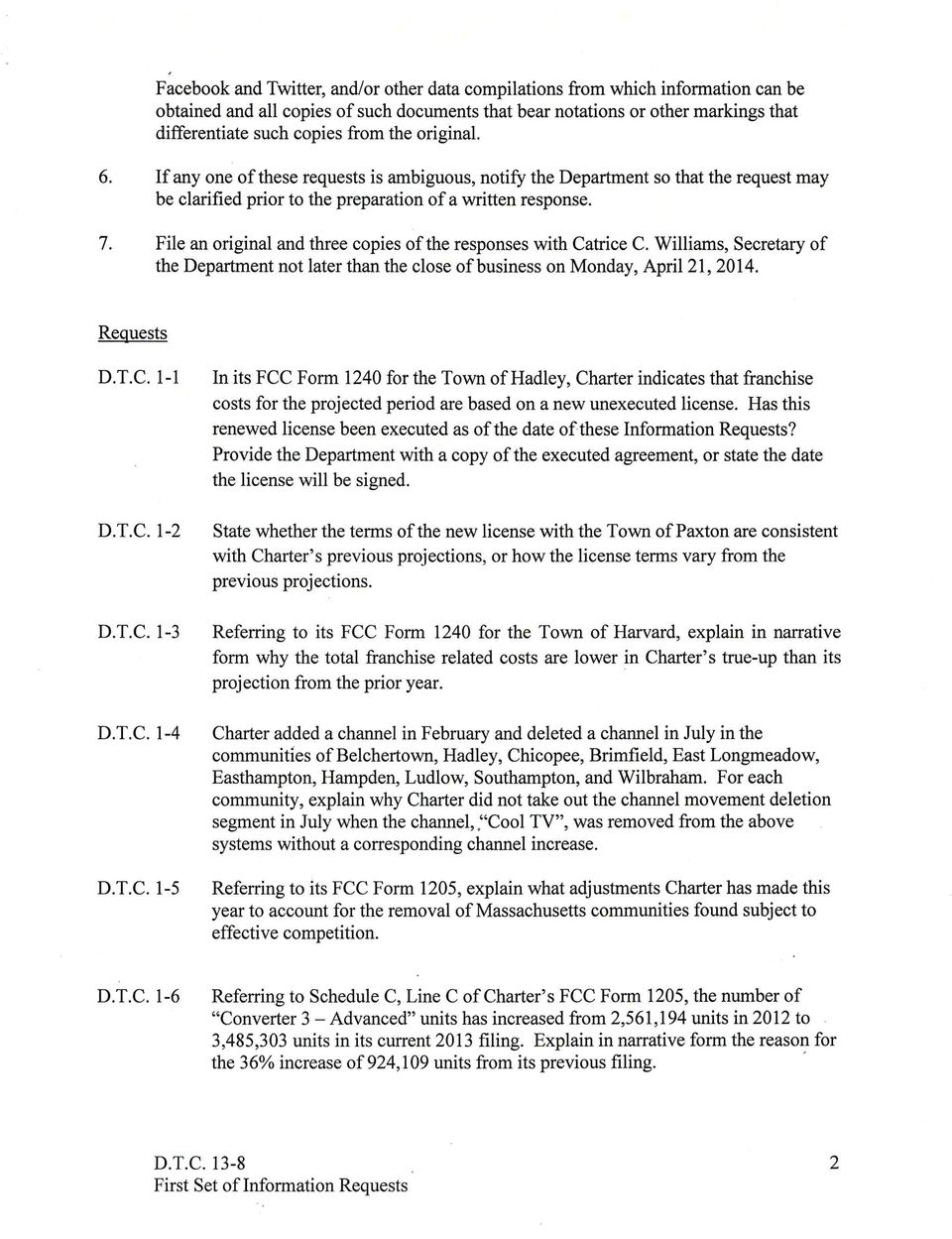 File an original and three copies of the responses with Catrice C. Williams, Secretary of the Department not later than the close of business on Monday, April 21, 2014. Requests D.T.C. 1-1 D.T.C. 1-2 D.