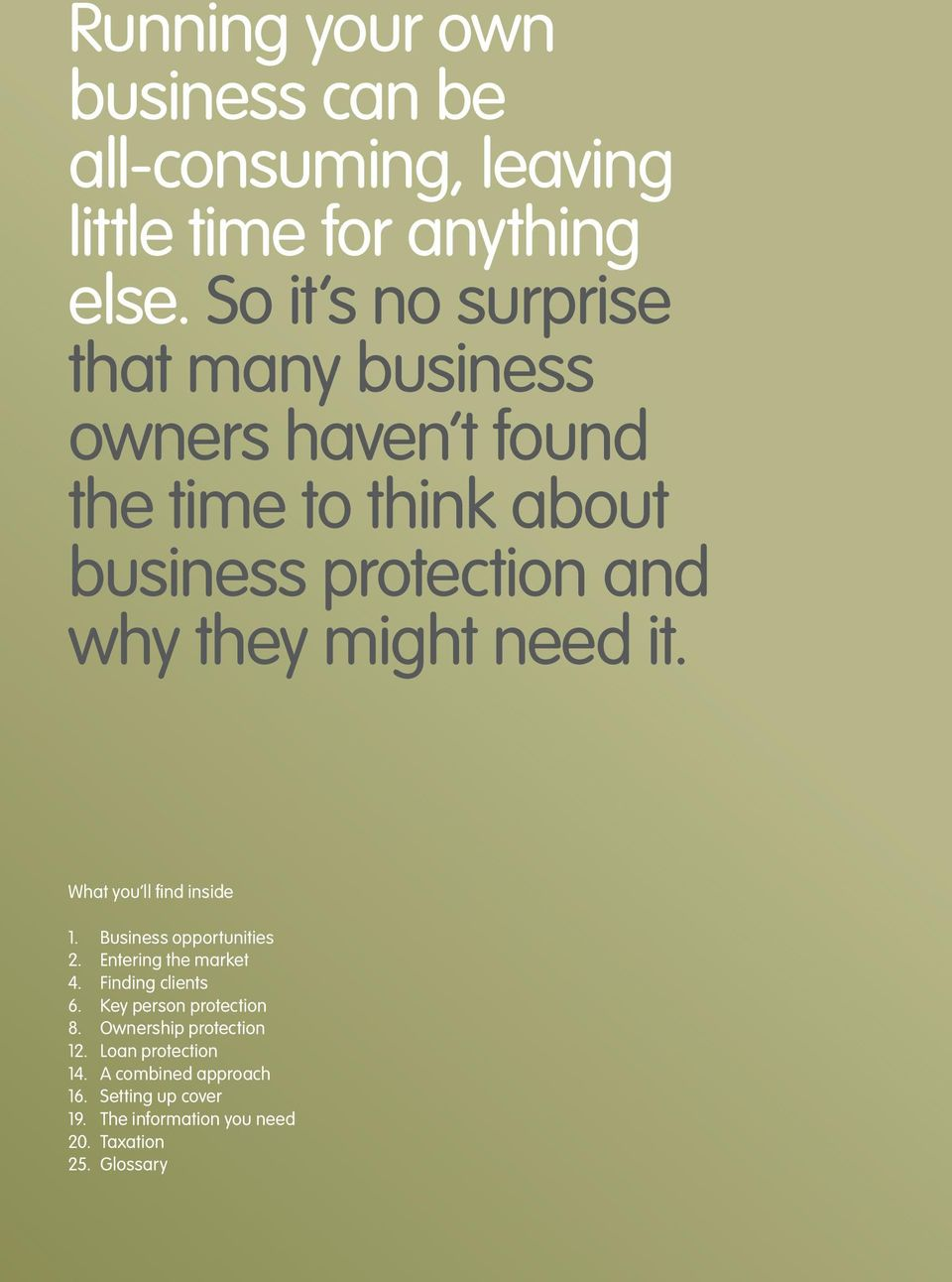 might need it. What you ll find inside 1. Business opportunities 2. Entering the market 4. Finding clients 6.