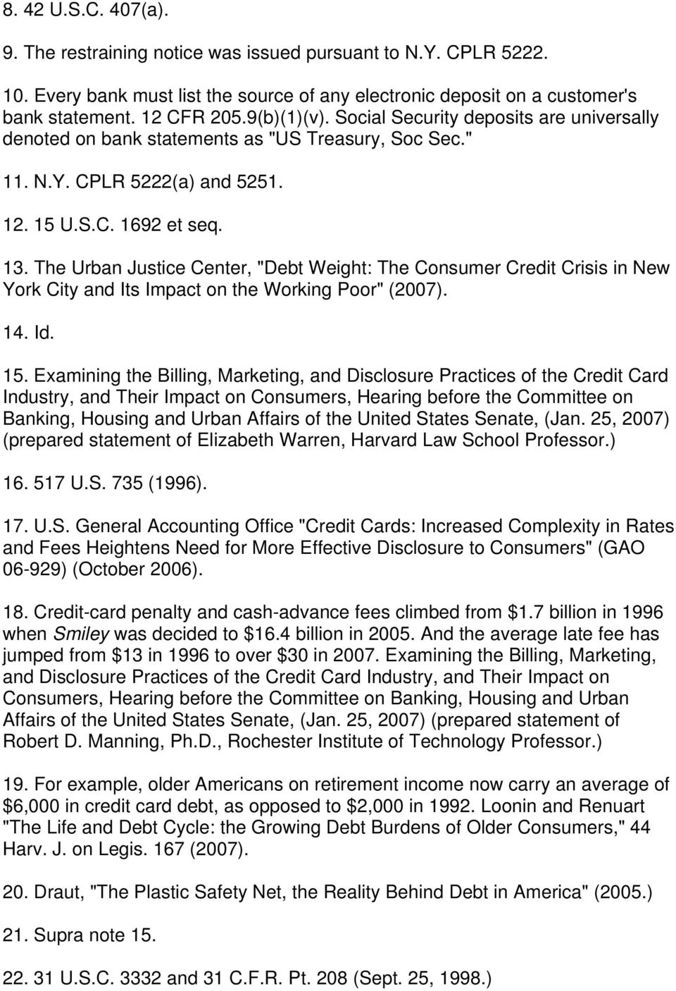 "The Urban Justice Center, ""Debt Weight: The Consumer Credit Crisis in New York City and Its Impact on the Working Poor"" (2007). 14. Id. 15."