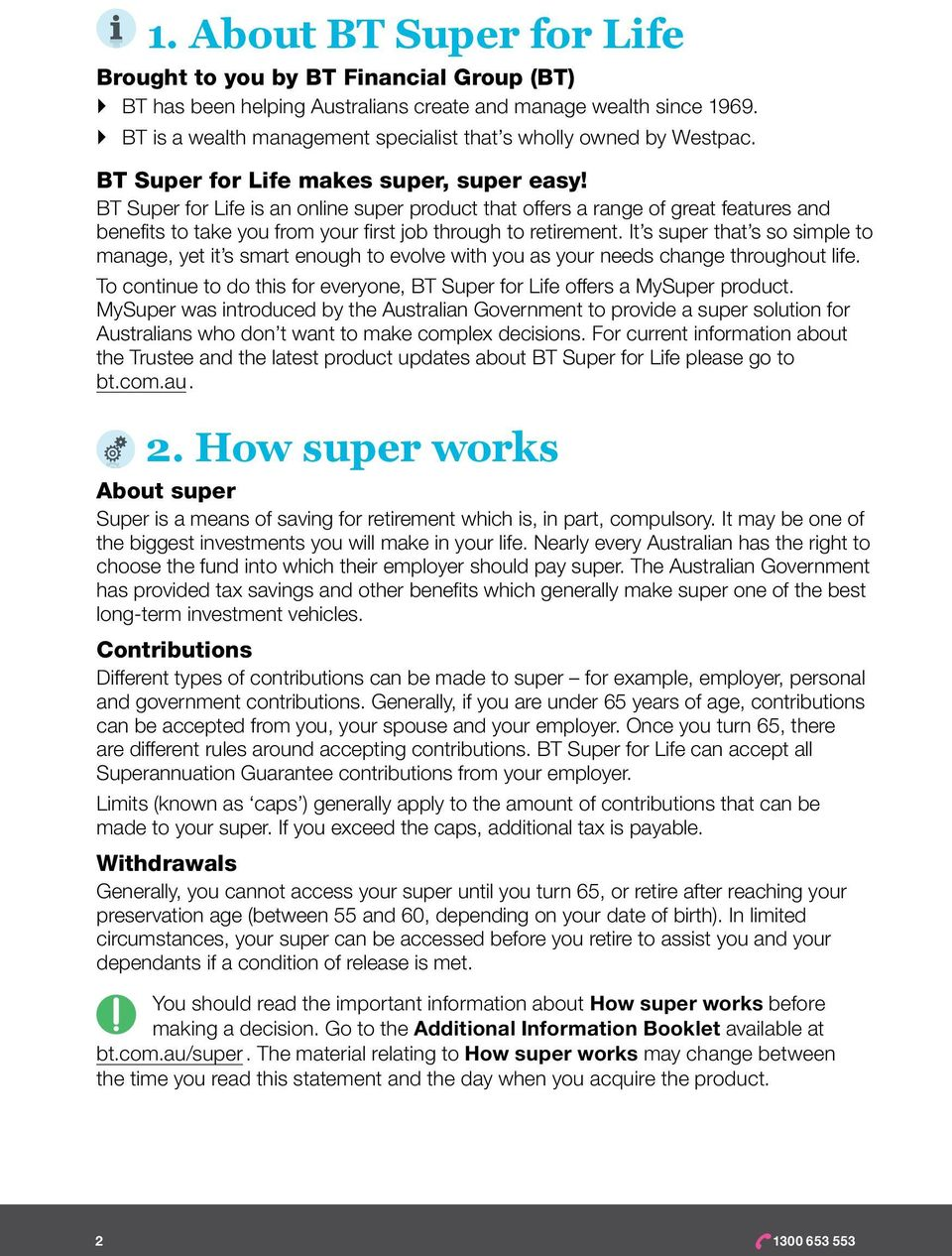 BT Super for Life is an online super product that offers a range of great features and benefits to take you from your first job through to retirement.