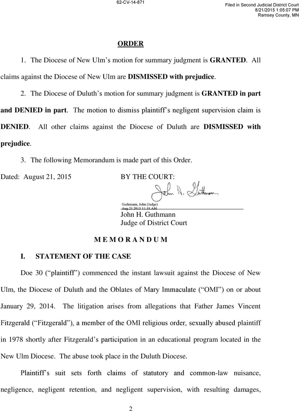 All other claims against the Diocese of Duluth are DISMISSED with prejudice. 3. The following Memorandum is made part of this Order. Dated: August 21, 2015 BY THE COURT: John H.