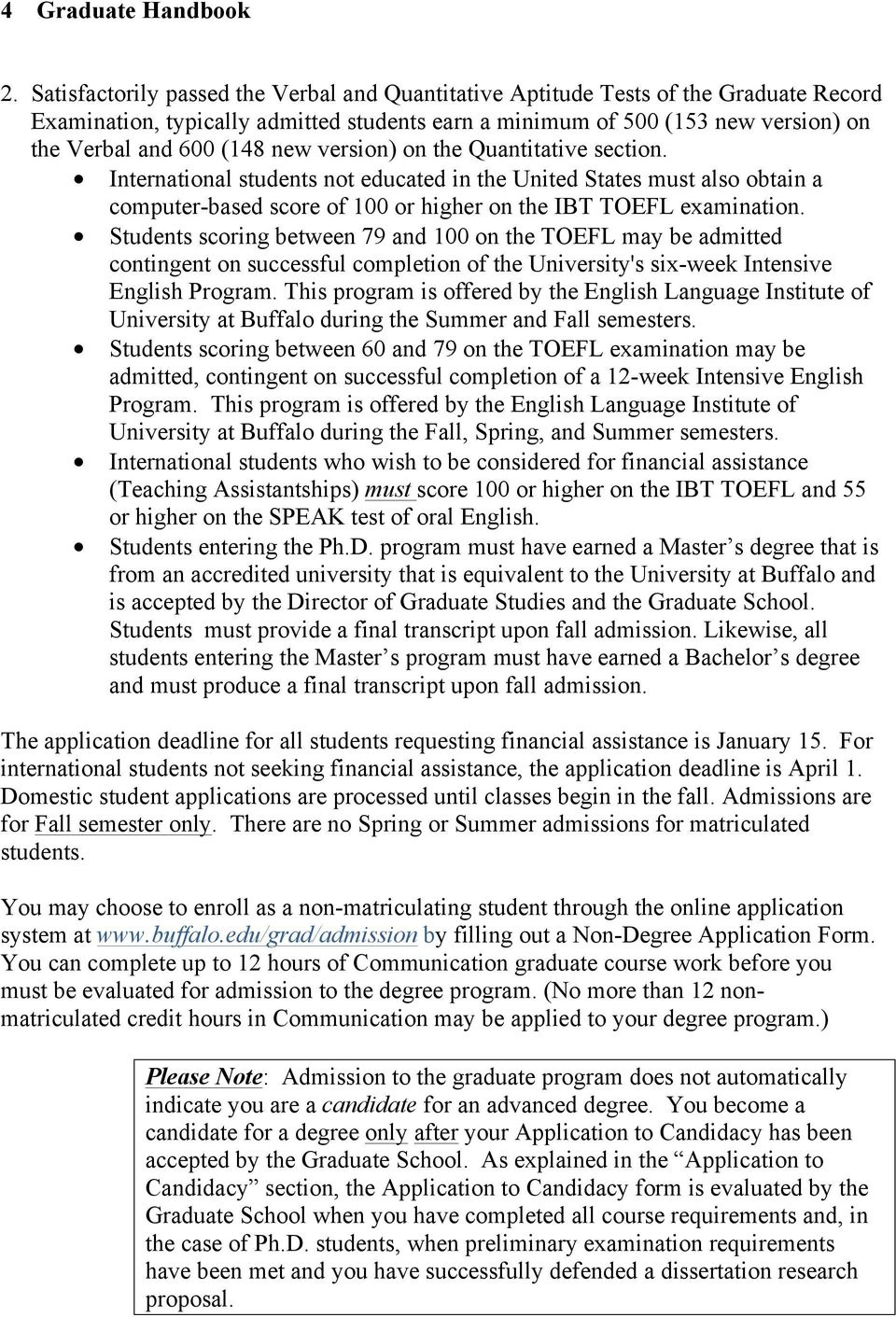 version) on the Quantitative section. International students not educated in the United States must also obtain a computer-based score of 100 or higher on the IBT TOEFL examination.