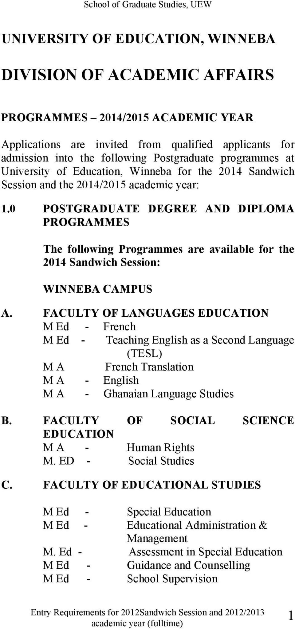 0 POSTGRADUATE DEGREE AND DIPLOMA PROGRAMMES The following Programmes are available for the 2014 Sandwich Session: WINNEBA CAMPUS A.