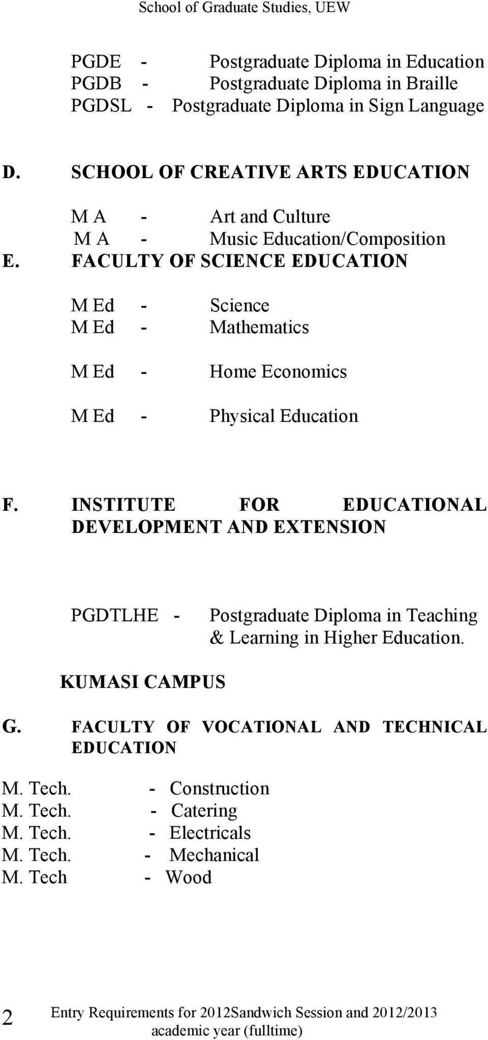 FACULTY OF SCIENCE EDUCATION M Ed - Science M Ed - Mathematics M Ed - Home Economics M Ed - Physical Education F.