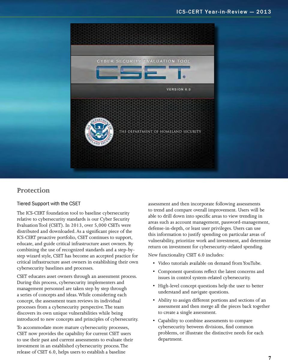 As a significant piece of the ICS-CERT proactive portfolio, CSET continues to support, educate, and guide critical infrastructure asset owners.