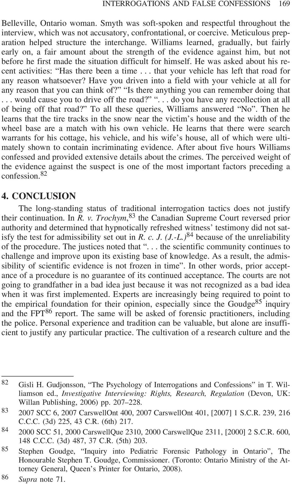 Williams learned, gradually, but fairly early on, a fair amount about the strength of the evidence against him, but not before he first made the situation difficult for himself.