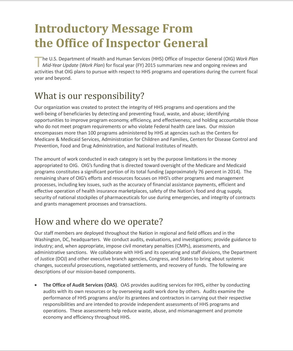 OIG plans to pursue with respect to HHS programs and operations during the current fiscal year and beyond. What is our responsibility?