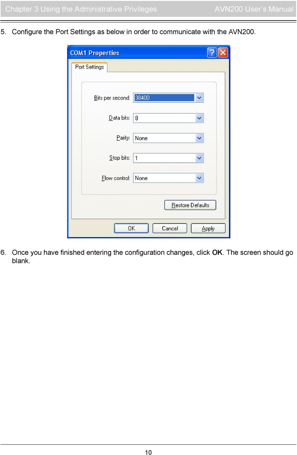 Configure the Port Settings as below in order to communicate