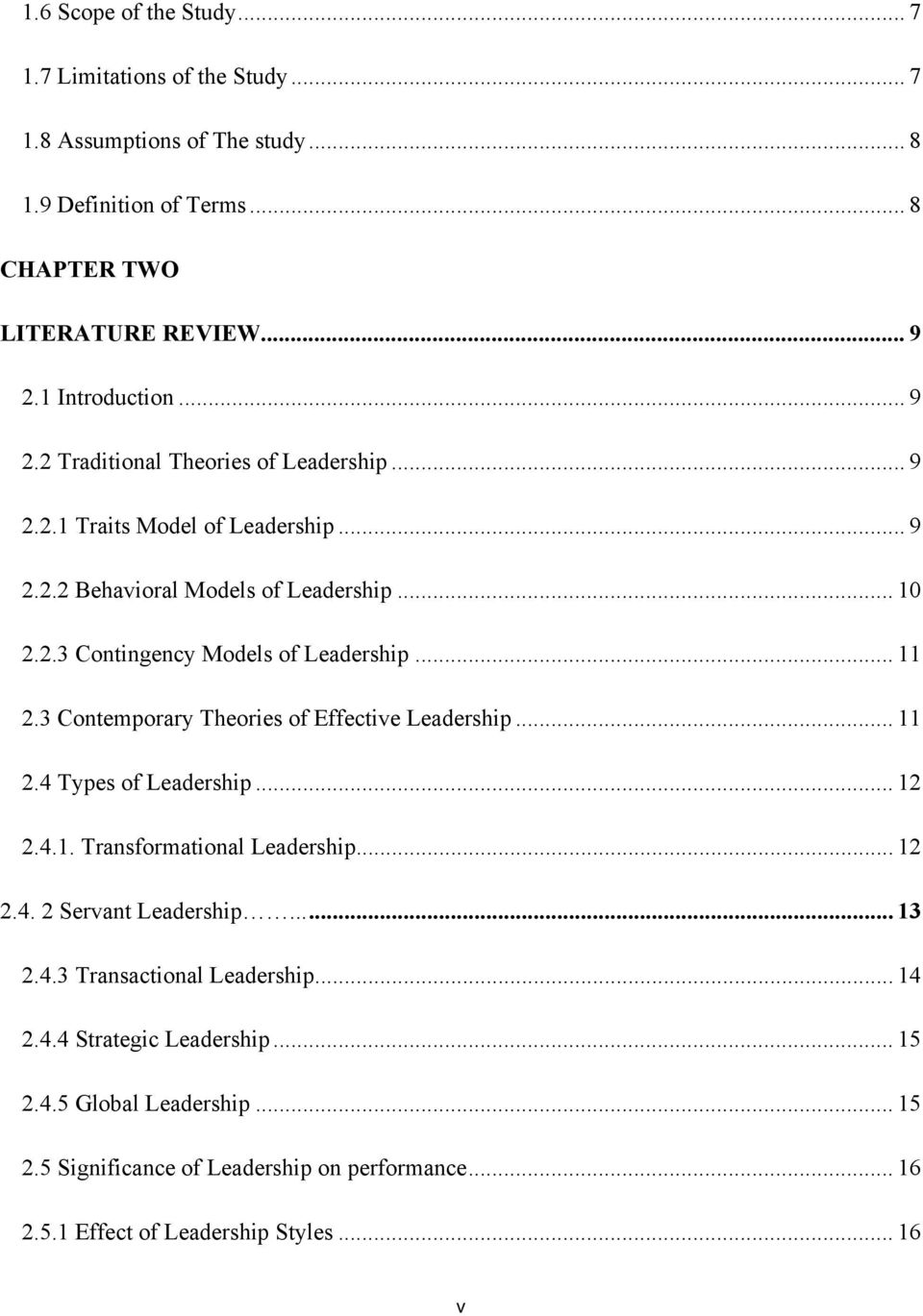 3 Contemporary Theories of Effective Leadership... 11 2.4 Types of Leadership... 12 2.4.1. Transformational Leadership... 12 2.4. 2 Servant Leadership... 13 2.4.3 Transactional Leadership.