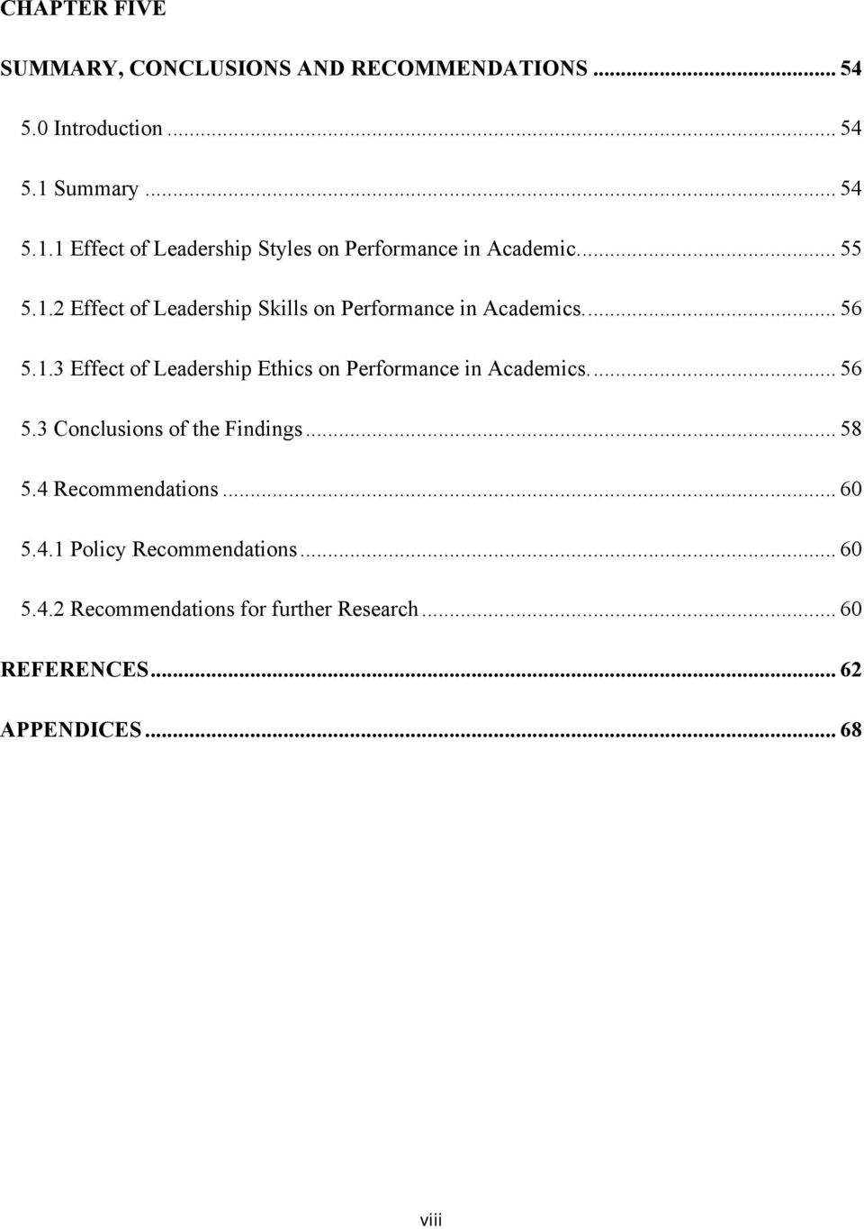 .. 56 5.1.3 Effect of Leadership Ethics on Performance in Academics... 56 5.3 Conclusions of the Findings... 58 5.