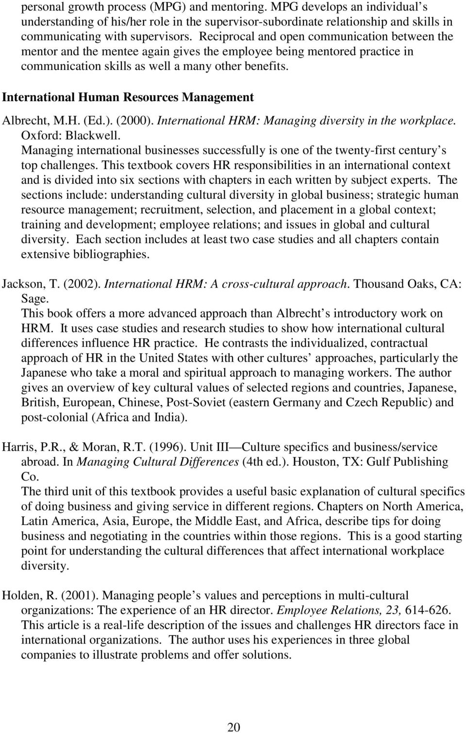 International Human Resources Management Albrecht, M.H. (Ed.). (2000). International HRM: Managing diversity in the workplace. Oxford: Blackwell.