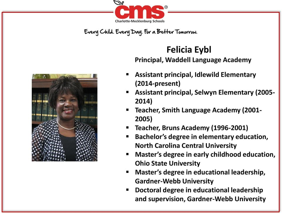 elementary education, North Carolina Central University Master s degree in early childhood education, Ohio State University Master s