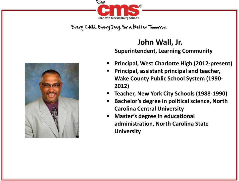 assistant principal and teacher, Wake County Public School System (1990-2012) Teacher, New
