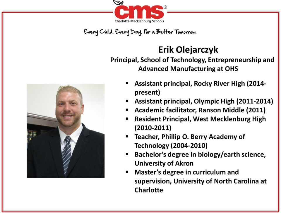 Principal, West Mecklenburg High (2010-2011) Teacher, Phillip O.