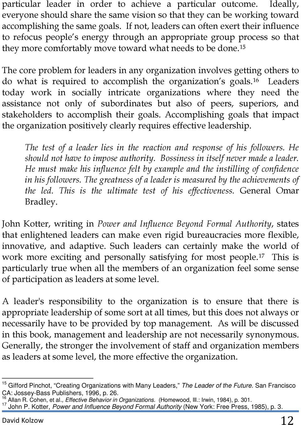 15 The core problem for leaders in any organization involves getting others to do what is required to accomplish the organization s goals.