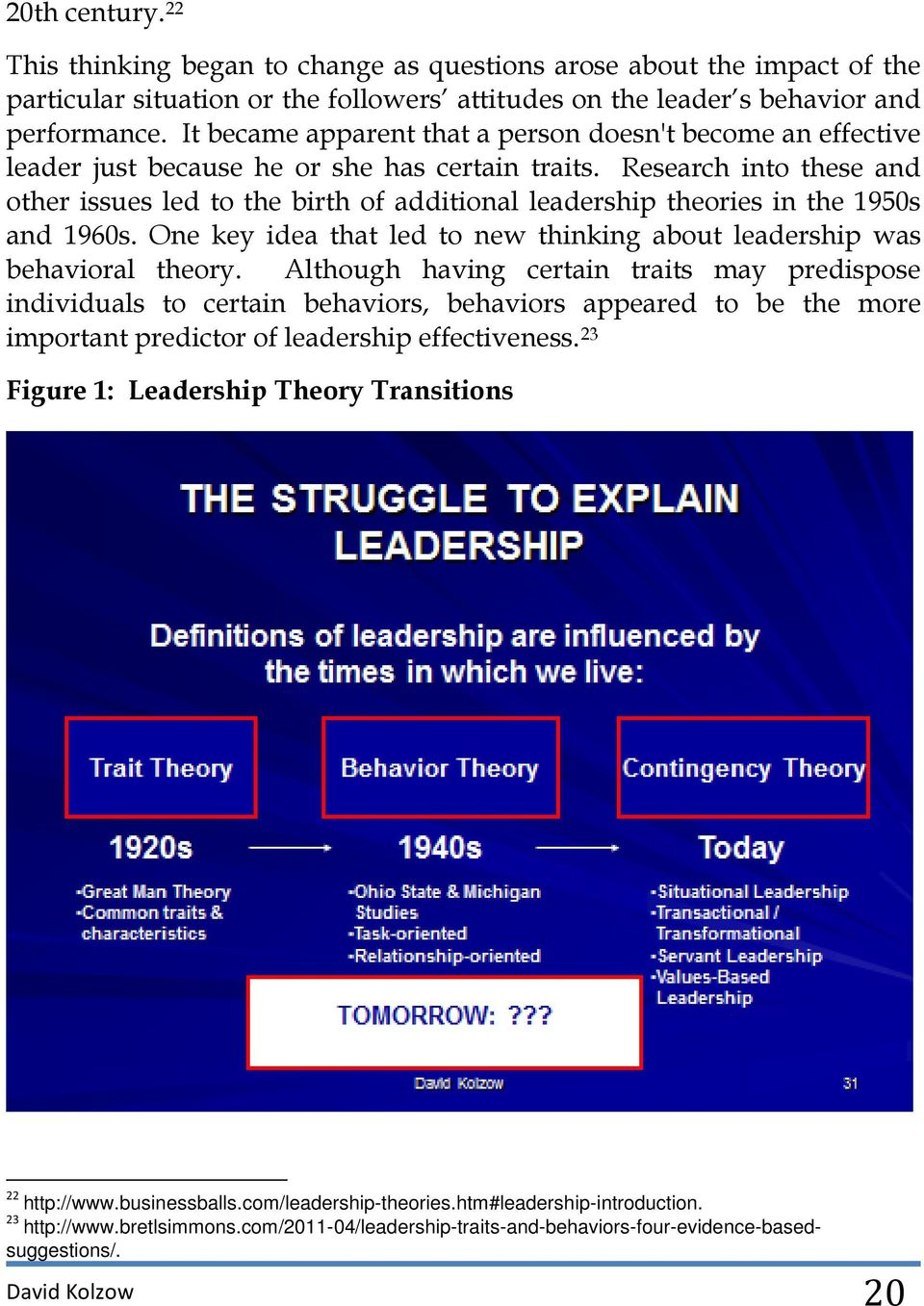 Research into these and other issues led to the birth of additional leadership theories in the 1950s and 1960s. One key idea that led to new thinking about leadership was behavioral theory.
