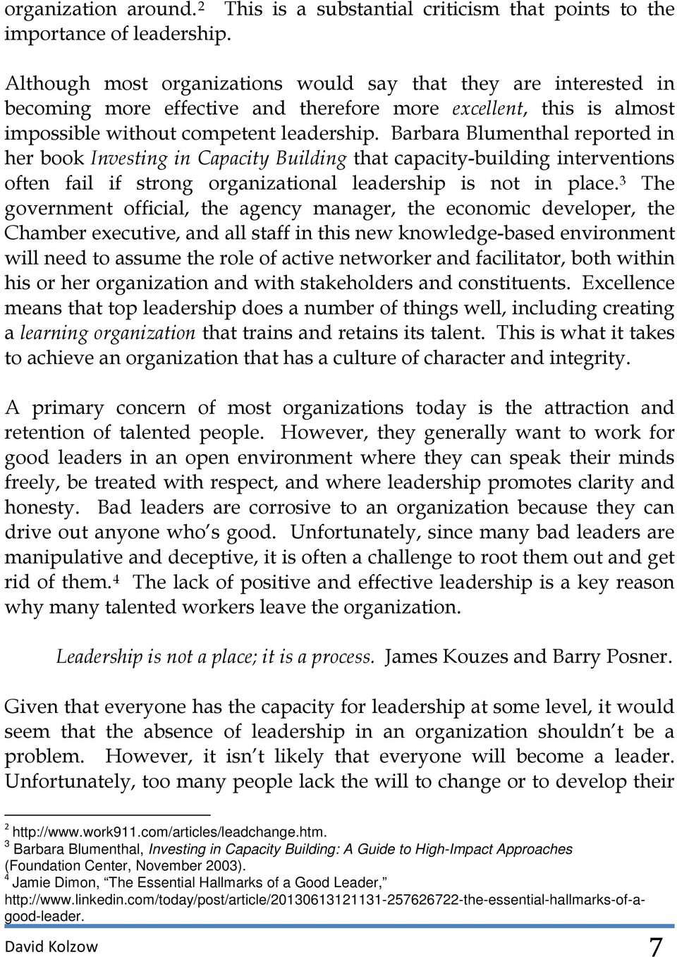 Barbara Blumenthal reported in her book Investing in Capacity Building that capacity-building interventions often fail if strong organizational leadership is not in place.