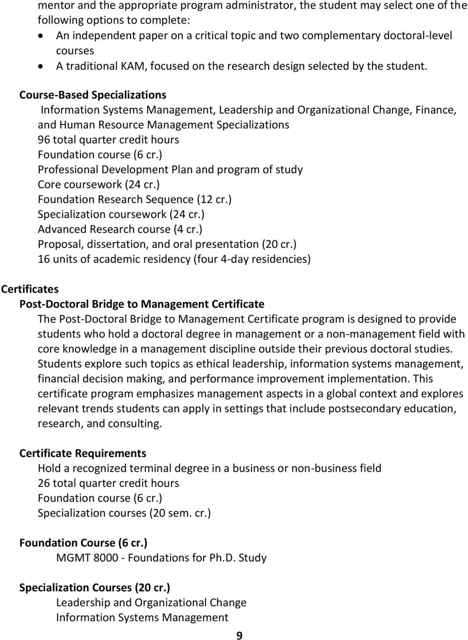 Course-Based Specializations Information Systems Management, Leadership and Organizational Change, Finance, and Human Resource Management Specializations 96 total quarter credit hours Foundation