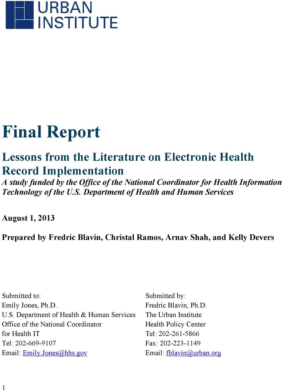 Department of Health and Human Services August 1, 2013 Prepared by Fredric Blavin, Christal Ramos, Arnav Shah, and Kelly Devers Submitted to: Emily Jones,