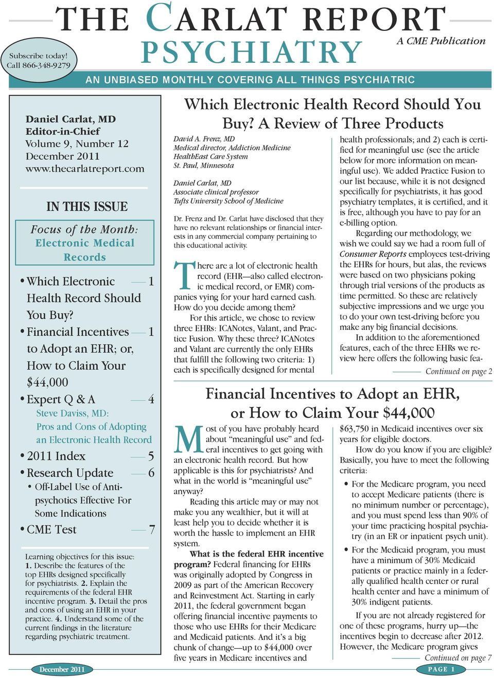 Financial Incentives 1 to Adopt an EHR; or, How to Claim Your $44,000 Expert Q & a 4 Steve Daviss, MD: Pros and Cons of Adopting an Electronic Health Record 2011 Index 5 Research Update 6 Off-Label