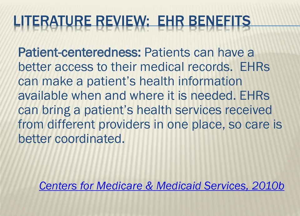 EHRs can make a patient s health information available when and where it is needed.