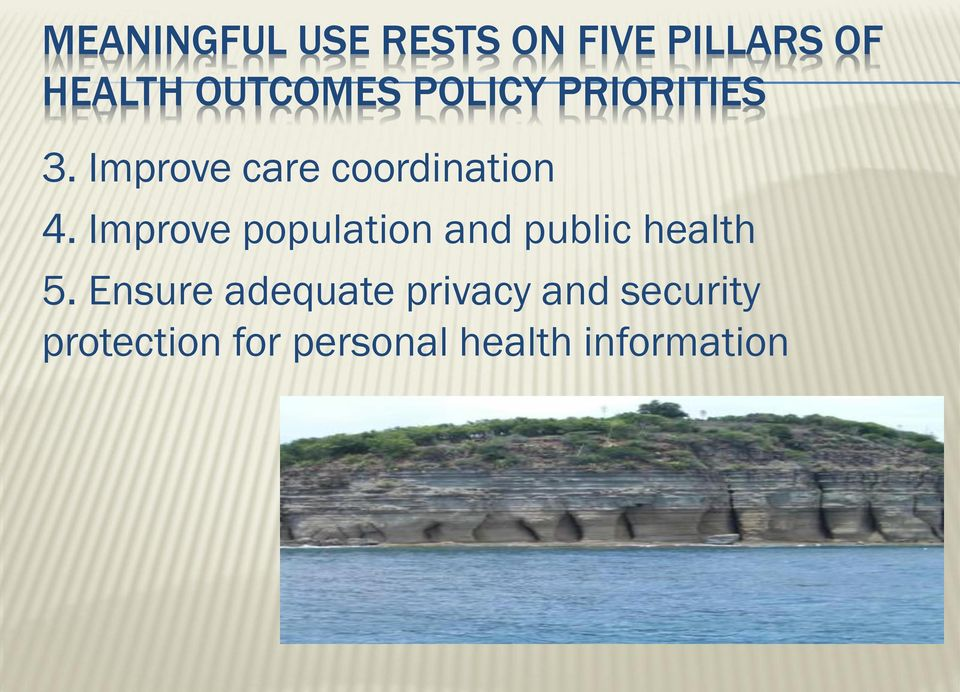 Improve population and public health 5.