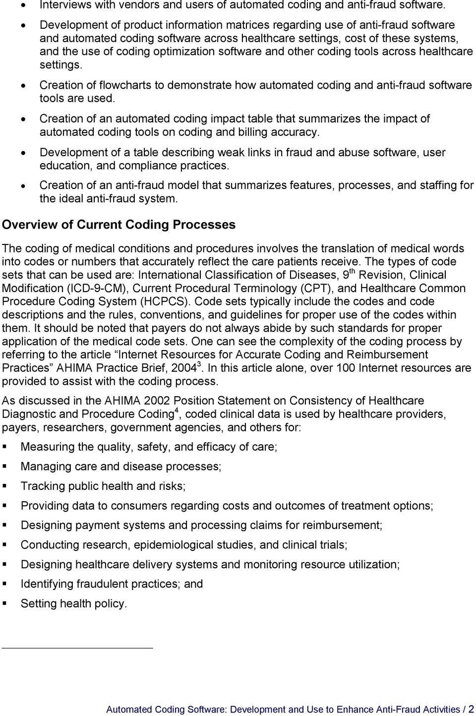 software and other coding tools across healthcare settings. Creation of flowcharts to demonstrate how automated coding and anti fraud software tools are used.