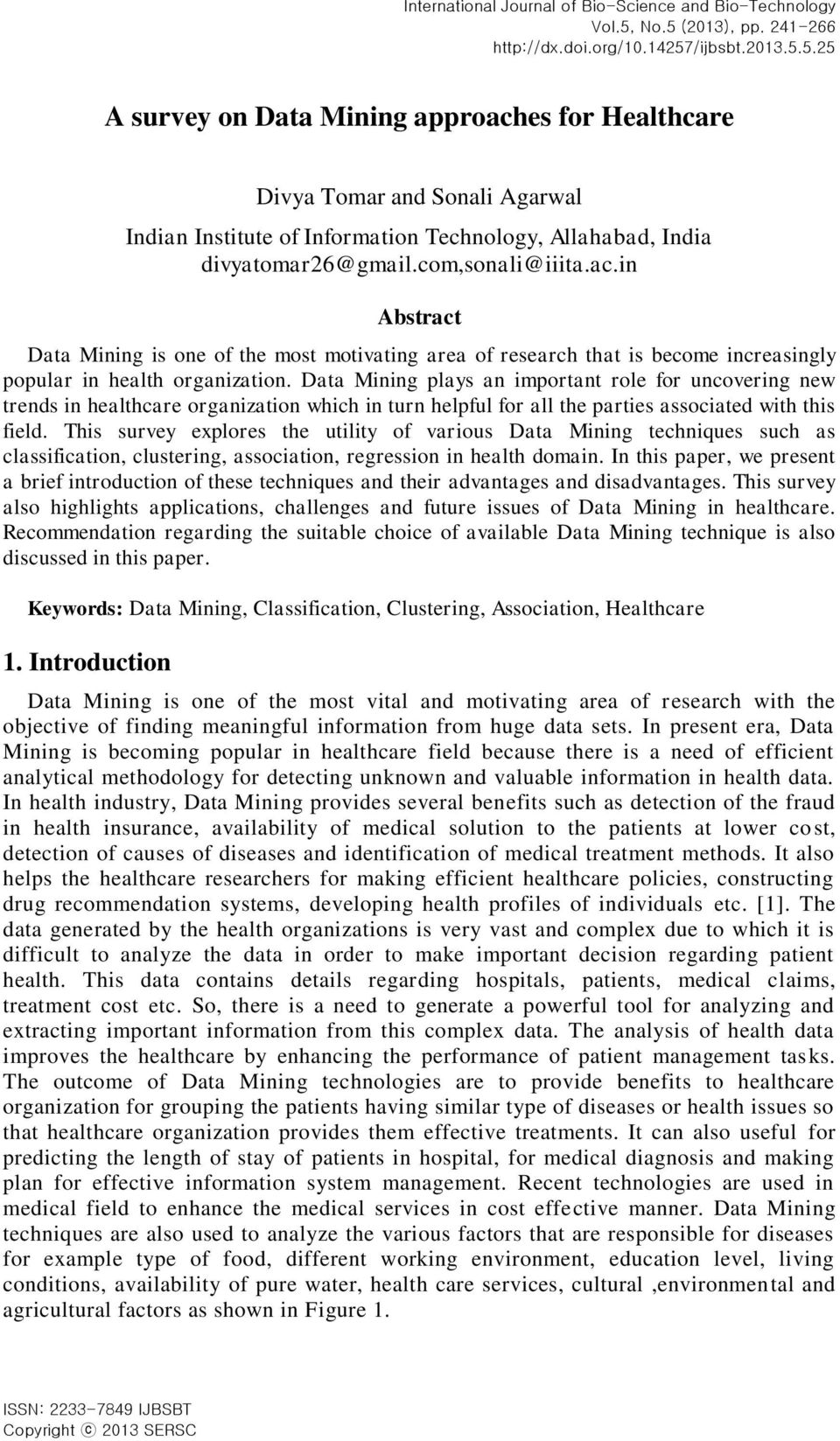 ac.in Abstract Data Mining is one of the most motivating area of research that is become increasingly popular in health organization.