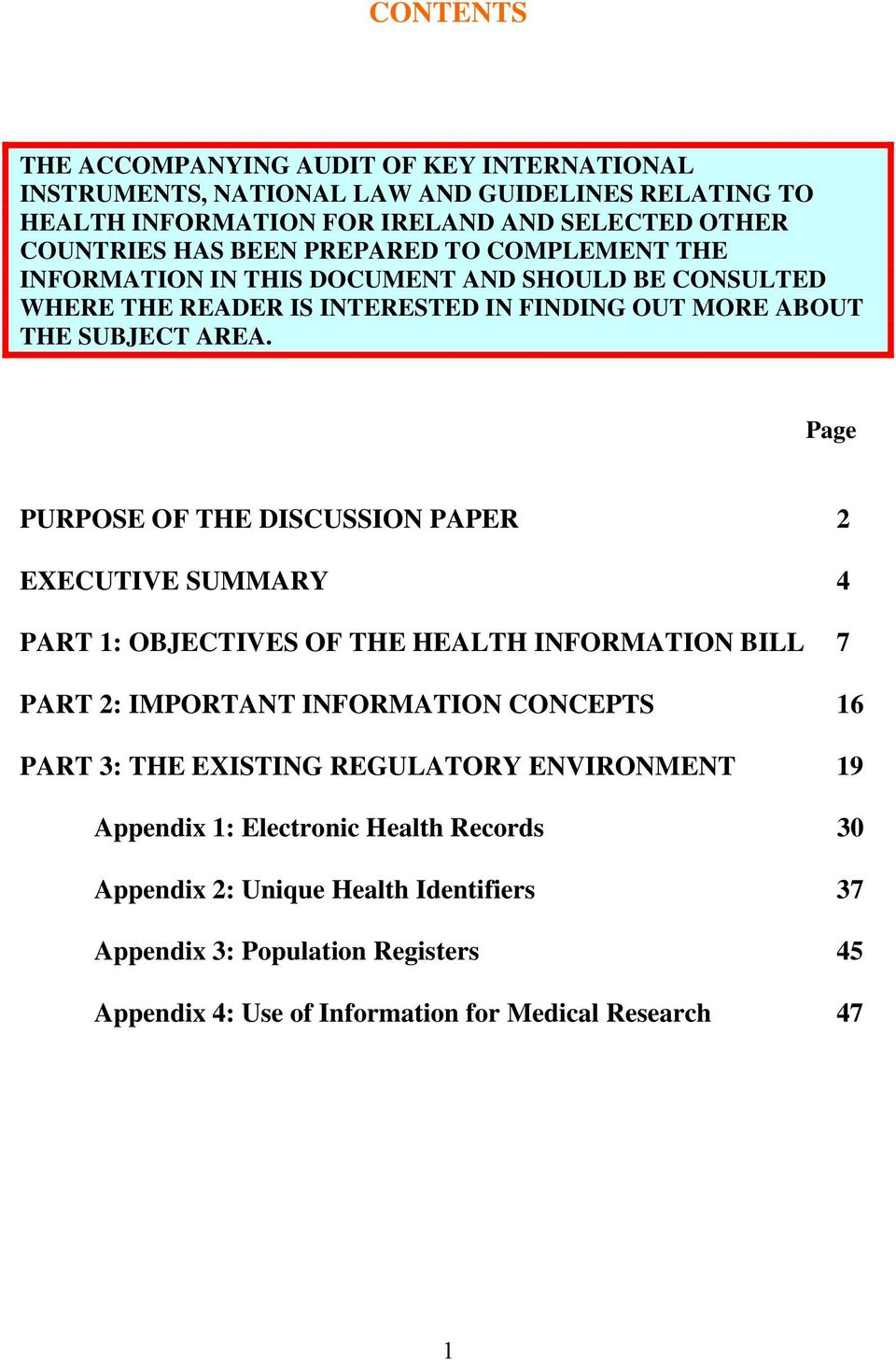 Page PURPOSE OF THE DISCUSSION PAPER 2 EXECUTIVE SUMMARY 4 PART 1: OBJECTIVES OF THE HEALTH INFORMATION BILL 7 PART 2: IMPORTANT INFORMATION CONCEPTS 16 PART 3: THE EXISTING