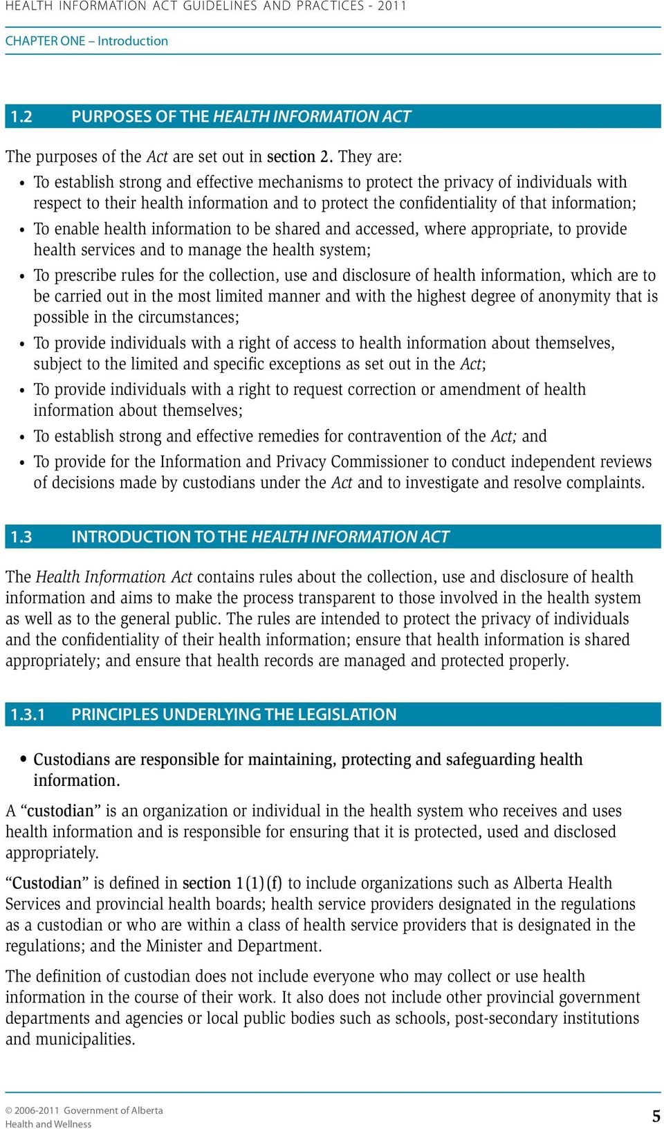health information to be shared and accessed, where appropriate, to provide health services and to manage the health system; To prescribe rules for the collection, use and disclosure of health