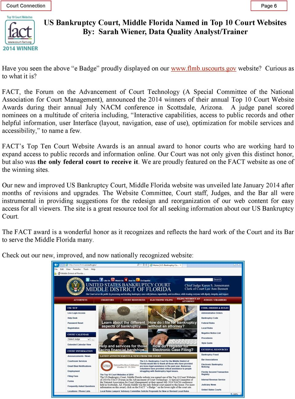 FACT, the Forum on the Advancement of Court Technology (A Special Committee of the National Association for Court Management), announced the 2014 winners of their annual Top 10 Court Website Awards