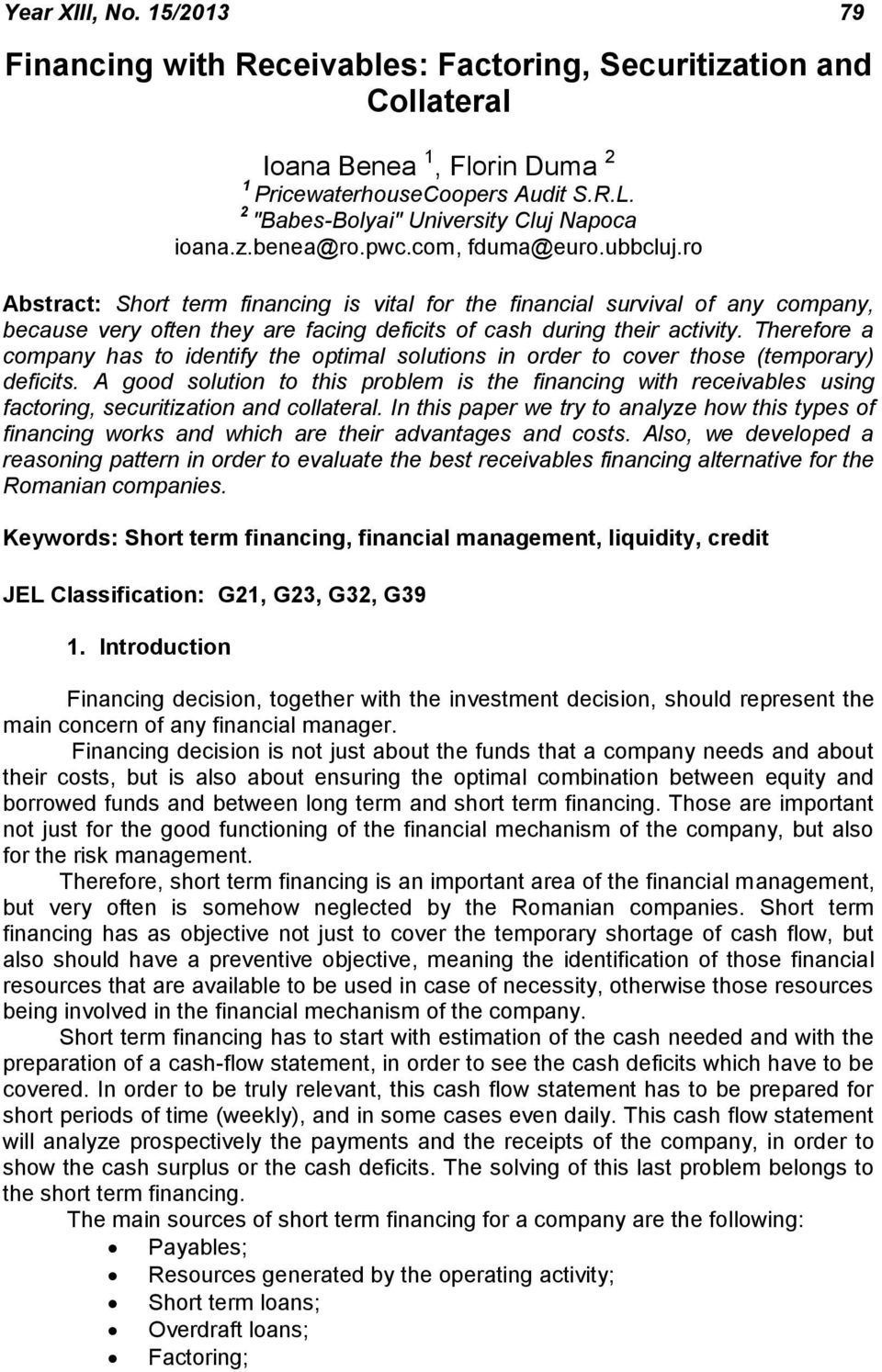 ro Abstract: Short term financing is vital for the financial survival of any company, because very often they are facing deficits of cash during their activity.
