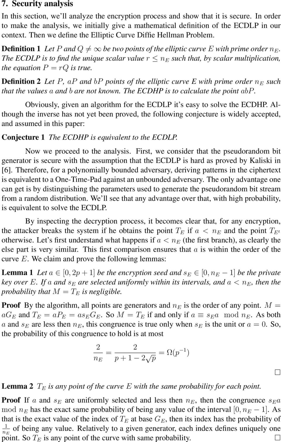 Definition 1 Let P and Q be two points of the elliptic curve E with prime order n E.