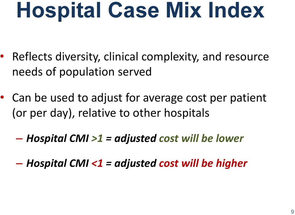 cost per patient (or per day), relative to other hospitals Hospital CMI
