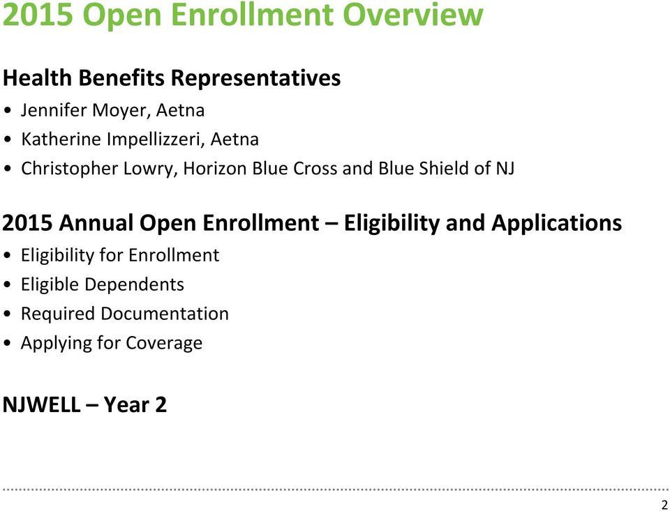 of NJ 2015 Annual Open Enrollment Eligibility and Applications Eligibility for