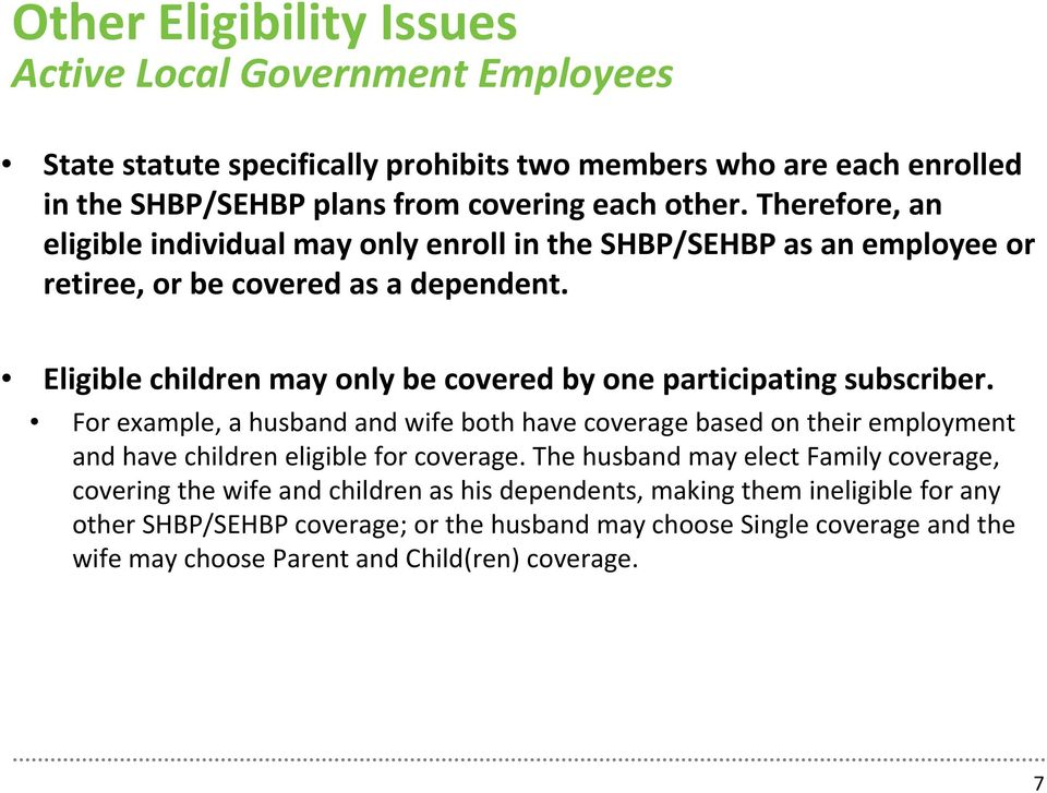 Eligible children may only be covered by one participating subscriber.