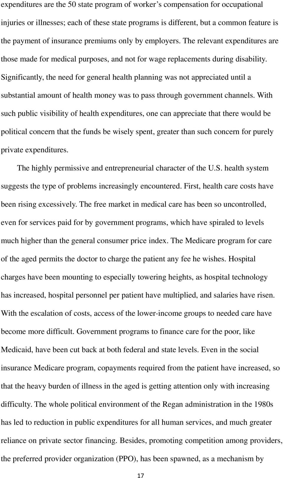 Significantly, the need for general health planning was not appreciated until a substantial amount of health money was to pass through government channels.