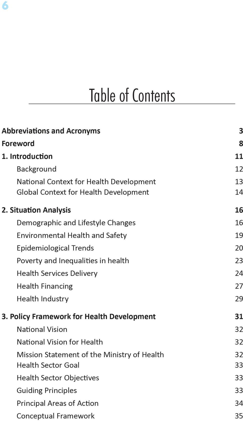 Situation Analysis 16 Demographic and Lifestyle Changes 16 Environmental Health and Safety 19 Epidemiological Trends 20 Poverty and Inequalities in health 23 Health