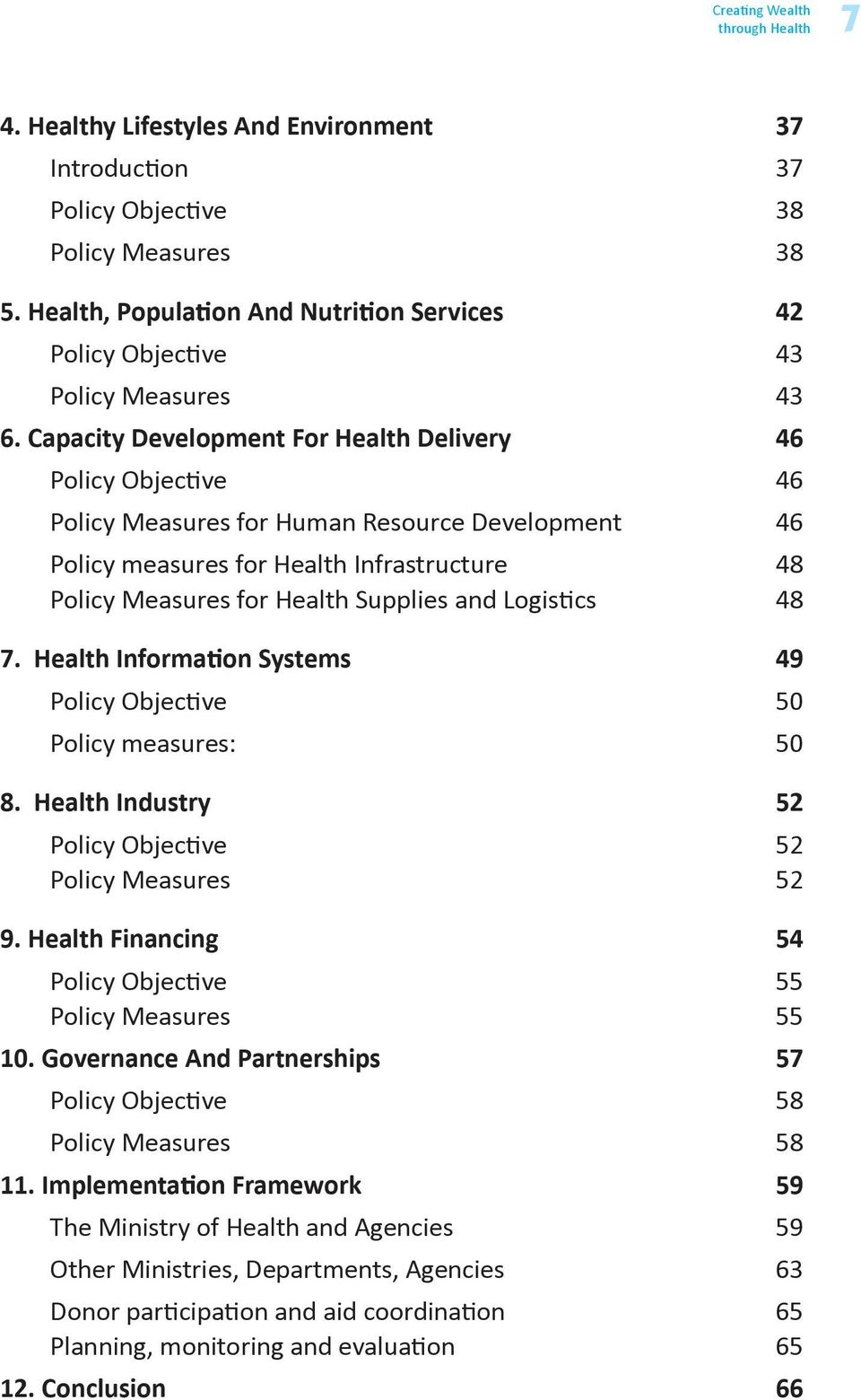 Capacity Development For Health Delivery 46 Policy Objective 46 Policy Measures for Human Resource Development 46 Policy measures for Health Infrastructure 48 Policy Measures for Health Supplies and