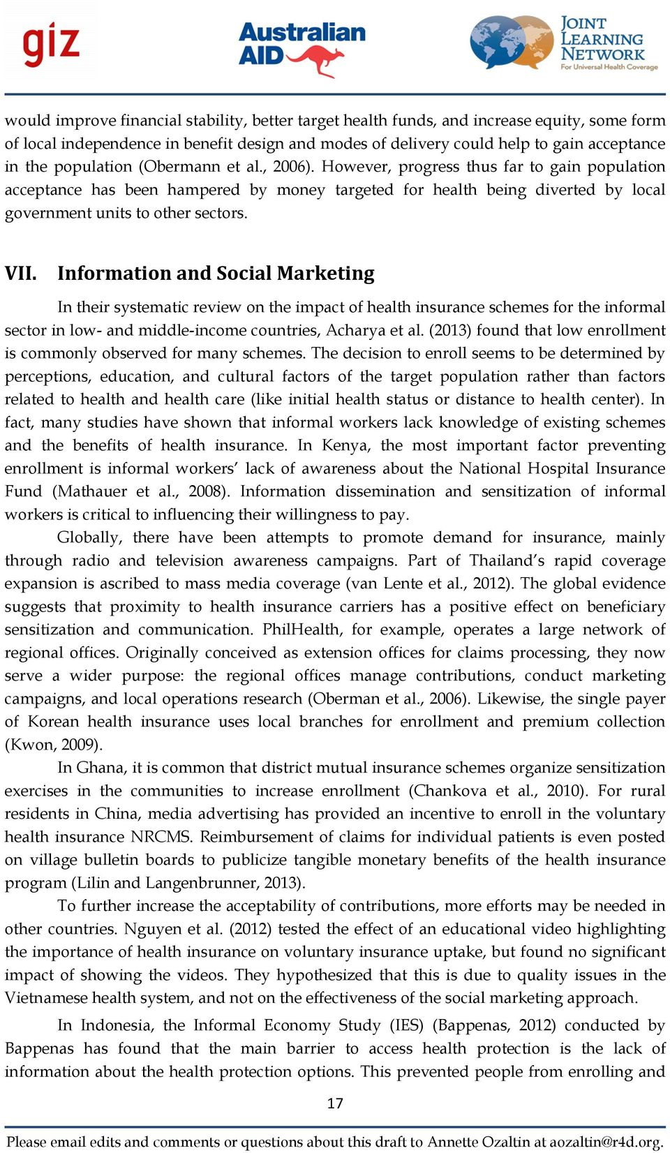 VII. Information and Social Marketing In their systematic review on the impact of health insurance schemes for the informal sector in low- and middle-income countries, Acharya et al.