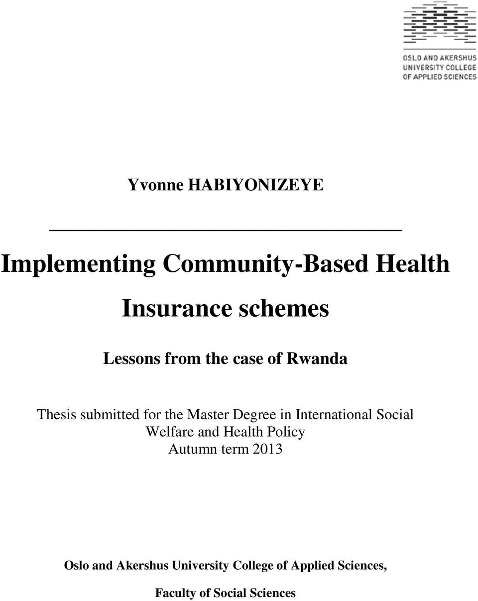 International Social Welfare and Health Policy Autumn term 2013 Oslo and