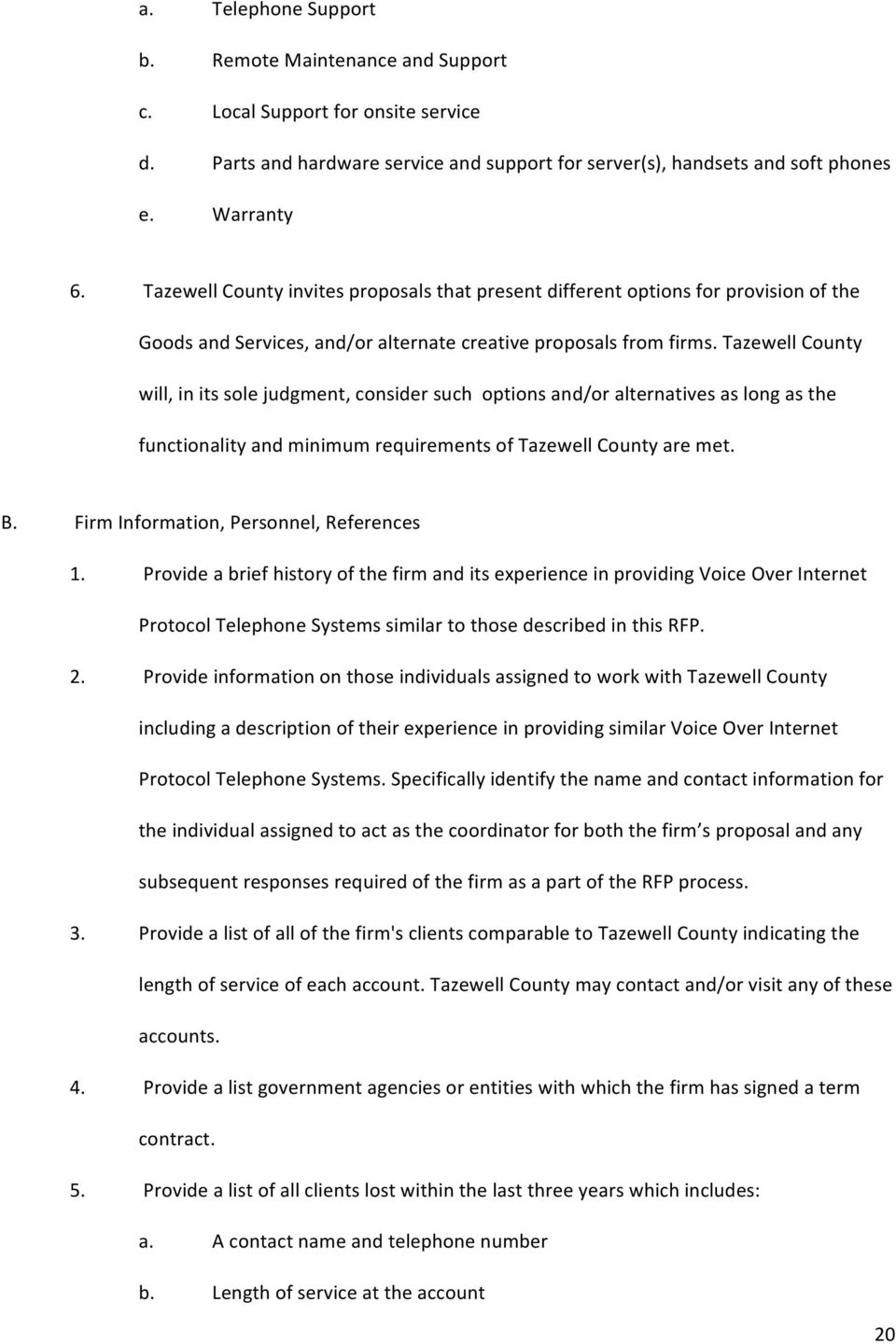 Tazewell County will, in its sole judgment, consider such options and/or alternatives as long as the functionality and minimum requirements of Tazewell County are met. B.