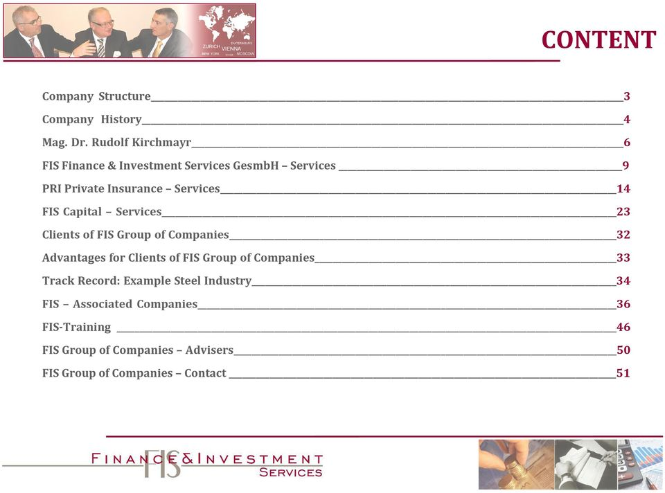 FIS Capital Services 23 Clients of FIS Group of Companies 32 Advantages for Clients of FIS Group of
