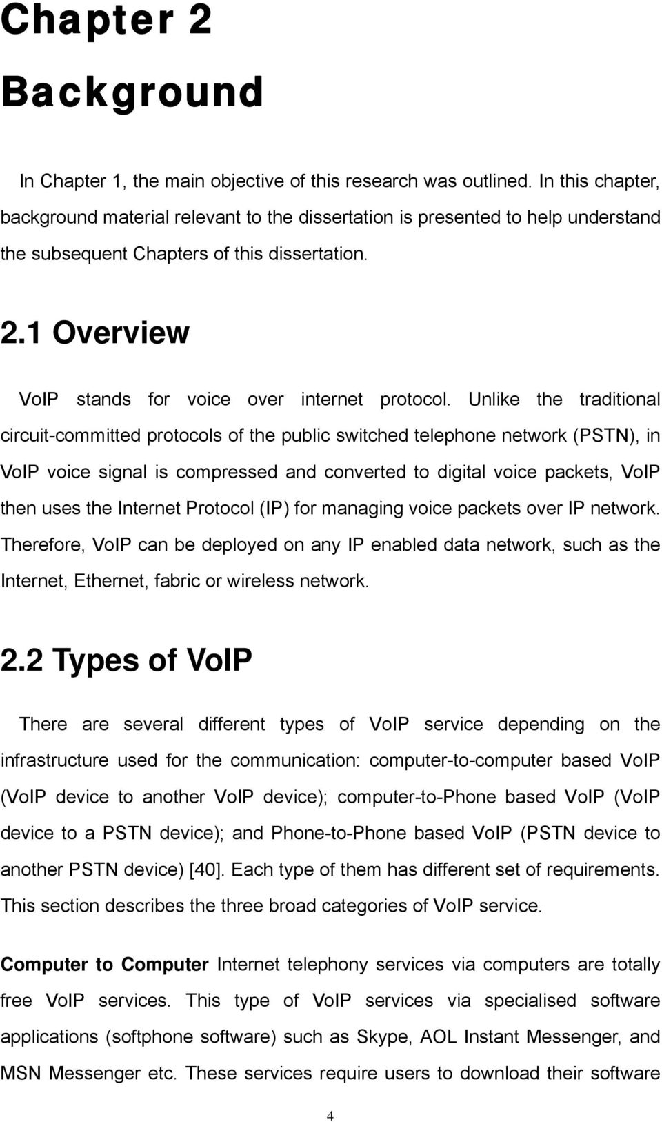 1 Overview VoIP stands for voice over internet protocol.