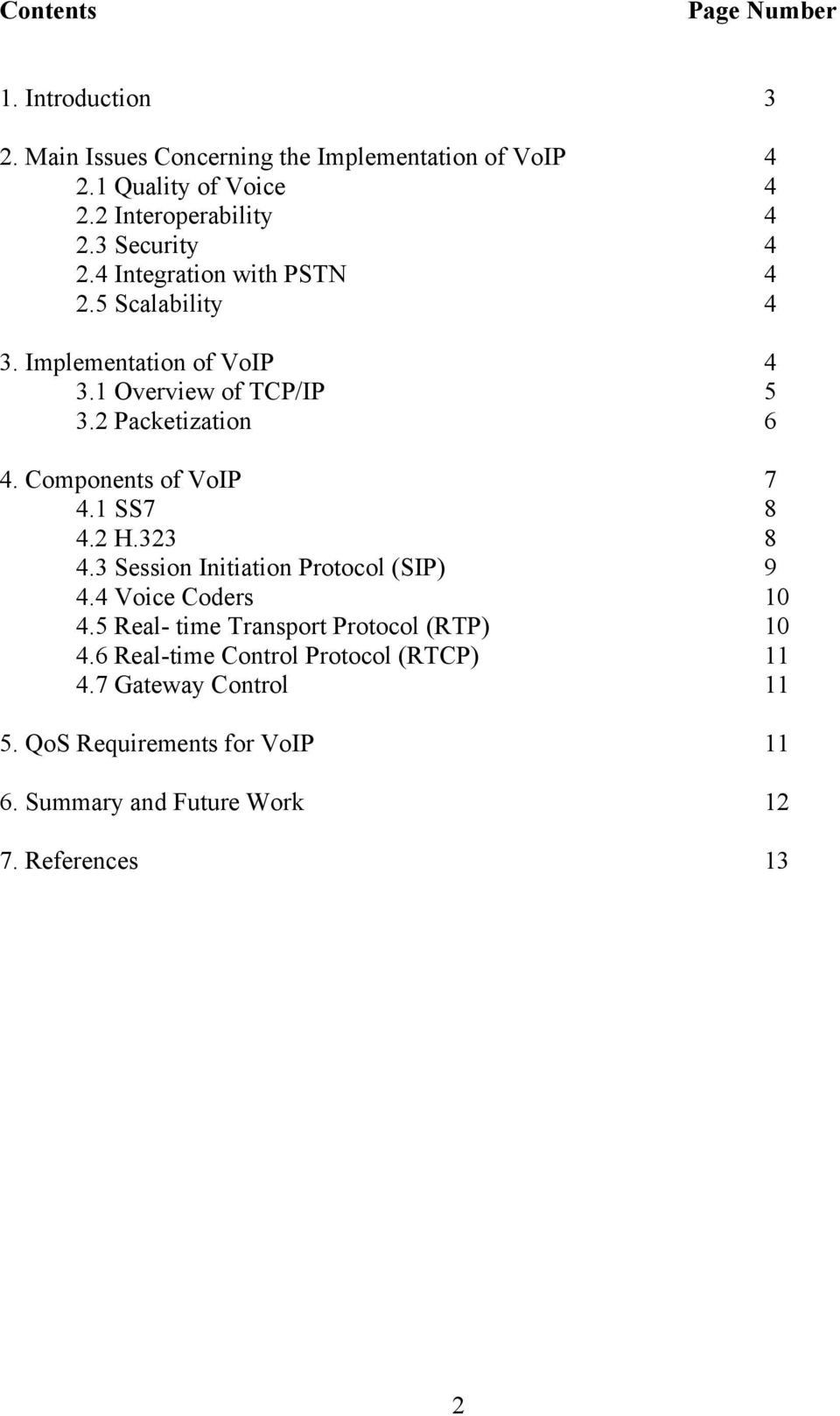 Components of VoIP 7 4.1 SS7 8 4.2 H.323 8 4.3 Session Initiation Protocol (SIP) 9 4.4 Voice Coders 10 4.
