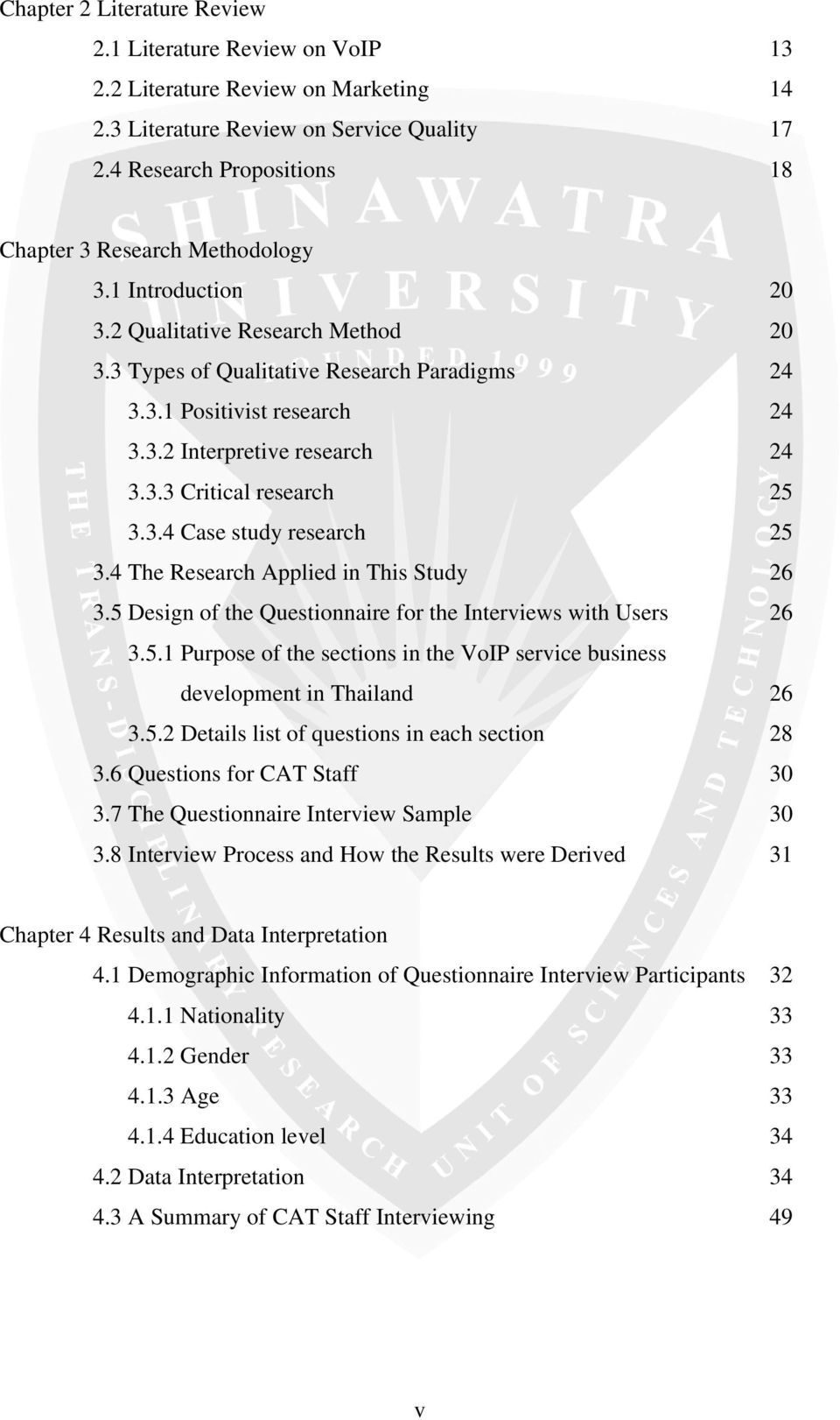 3.3 Critical research 25 3.3.4 Case study research 25 3.4 The Research Applied in This Study 26 3.5 Design of the Questionnaire for the Interviews with Users 26 3.5.1 Purpose of the sections in the VoIP service business development in Thailand 26 3.